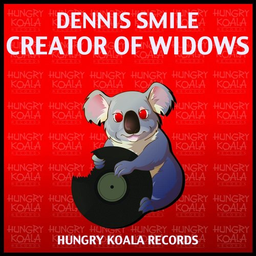 Dennis Smile - Creator Of Widows [HKR237]